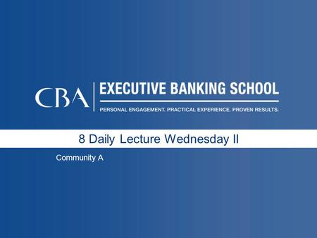 8 Daily Lecture Wednesday II Community A. 8 Daily Lecture Wednesday II Community B.