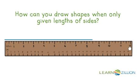 How can you draw shapes when only given lengths of sides?