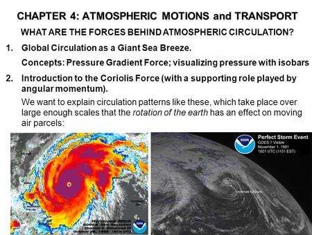 WHAT ARE THE FORCES BEHIND ATMOSPHERIC CIRCULATION? 1.Global Circulation as a Giant Sea Breeze. Concepts: Pressure Gradient Force; visualizing pressure.