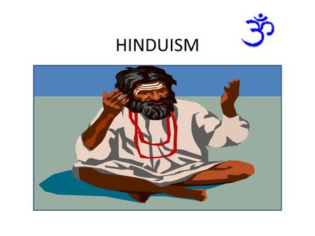HINDUISM. O VERVIEW H INDUISM DIFFERS FROM C HRISTIANITY AND OTHER MONOTHEISTIC <strong>RELIGIONS</strong> IN THAT IT DOES NOT HAVE : A SINGLE FOUNDER, A SPECIFIC THEOLOGICAL.