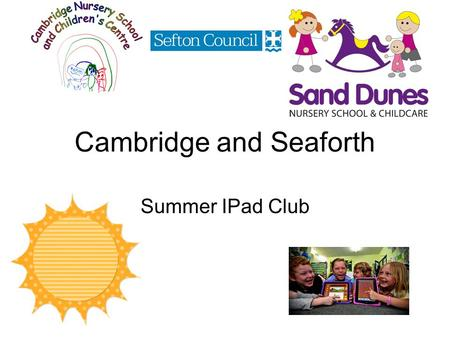 Cambridge and Seaforth Summer IPad Club. After learning from the other school's experiences we have decided to do a summer ipad club for 3 weeks during.