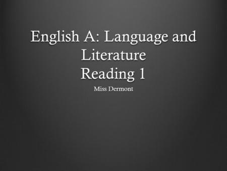 English A: Language and Literature Reading 1