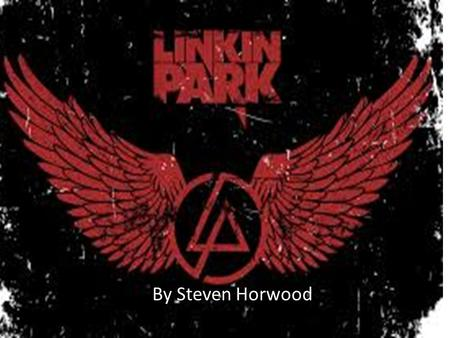 By Steven Horwood. linkin park members The band Linkin park consists of 6 members. Chester Bennington Lead vocalist Mike shinoda piano Joe Hahn keyboard.