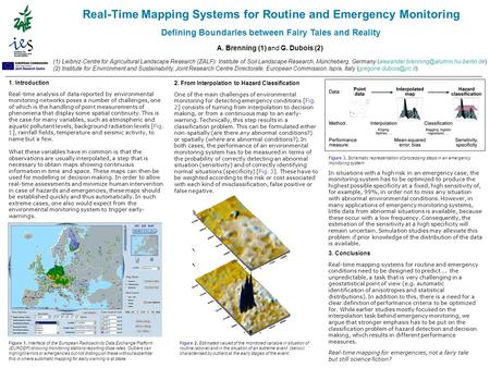 Real-Time Mapping Systems for Routine and Emergency Monitoring Defining Boundaries between Fairy Tales and Reality A. Brenning (1) and G. Dubois (2) (1)