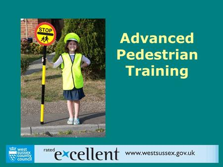Advanced Pedestrian Training. The Facts In 2007 on average 37 children under 16 were killed or seriously injured every week on roads in Great Britain.