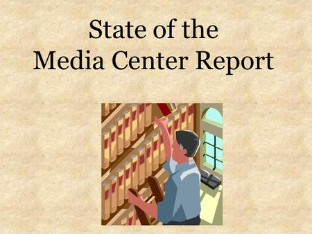 State of the Media Center Report. Circulation Statistics 400 books per month.