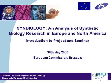 SYNBIOLOGY - An Analysis of Synthetic Biology Research in Europe and North America 4,5/4,5 CM SYNBIOLOGY: An Analysis of Synthetic Biology Research in.