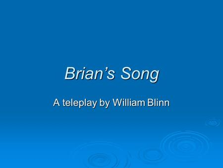 A teleplay by William Blinn