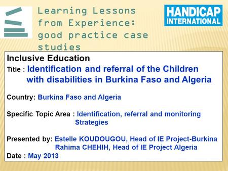 Learning Lessons from Experience: good practice case studies Inclusive Education Title : Identification and referral of the Children with disabilities.