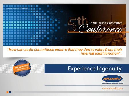 """How can audit committees ensure that they derive value from their internal audit function""."