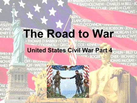 The Road to War United States Civil War Part 4 Lincoln Abraham Lincoln had long regarded slavery as an evil. In a speech in Peoria, Illinois, in 1854,