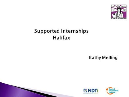 Supported Internships Halifax Kathy Melling.  It's not just another college course  It's not a work experience programme  It's not for learners who.