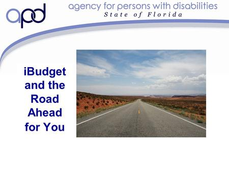 "IBudget and the Road Ahead for You. You Talked... We Listened ""Give us access to a wider set of services"" ""I'm tired of so much change"" ""Services my son."