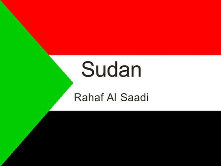 Rahaf Al Saadi. The Republic of Sudan, is a country in northeastern Africa. It is bordered by Egypt, the Red Sea, Eritrea and Ethiopia, Kenya and Uganda,