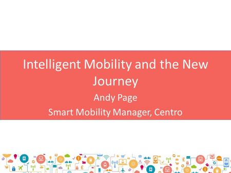 Intelligent Mobility and the New Journey
