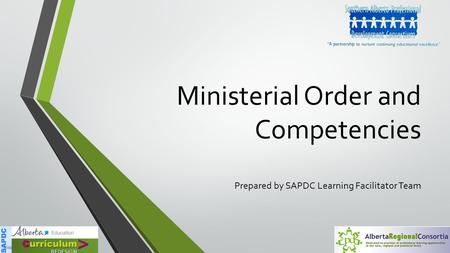 Ministerial Order and Competencies Prepared by SAPDC Learning Facilitator Team.