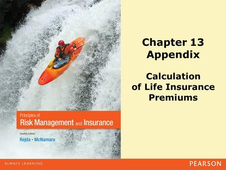 Chapter 13 Appendix Calculation of Life Insurance Premiums.