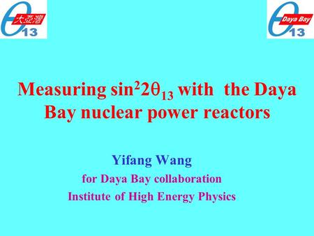 Measuring sin 2 2  13 with the Daya Bay nuclear power reactors Yifang Wang for Daya Bay collaboration Institute of High Energy Physics.