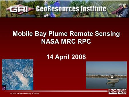Mobile Bay Plume Remote Sensing NASA MRC RPC 14 April 2008 Skylab Image courtesy of NASA.