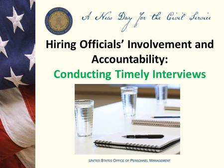 Hiring Officials' Involvement and Accountability: Conducting Timely Interviews.