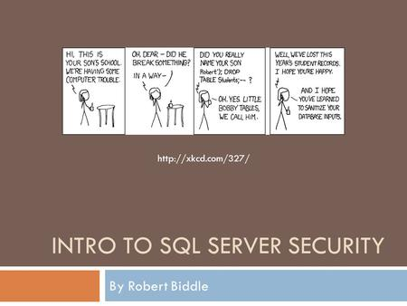 INTRO TO SQL SERVER SECURITY By Robert Biddle