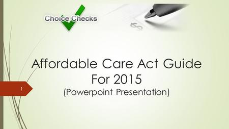 Affordable Care Act Guide For 2015 (Powerpoint Presentation) 1.