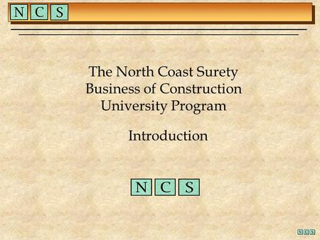 The North Coast Surety Business of Construction University Program Introduction.