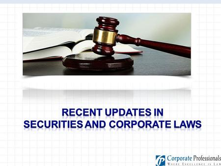 INTRODUCTION OF SEBI (LISTING OBLIGATIONS AND DISCLOSURE REQUIREMENTS) REGULATIONS,2015 Listing Regulations has two fold objective: Time Span of 90 days.