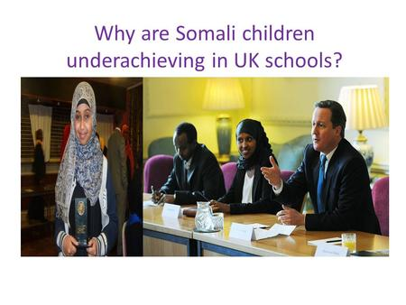 Why are Somali children underachieving in UK schools?