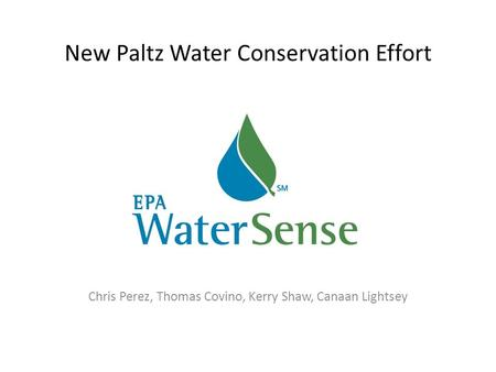 New Paltz Water Conservation Effort Chris Perez, Thomas Covino, Kerry Shaw, Canaan Lightsey.