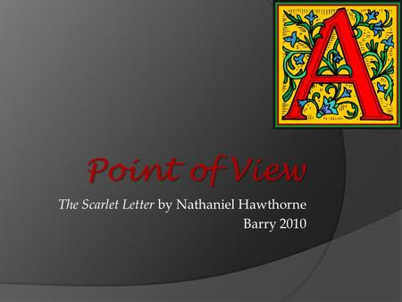 The Scarlet Letter by Nathaniel Hawthorne Barry 2010 Point of View.