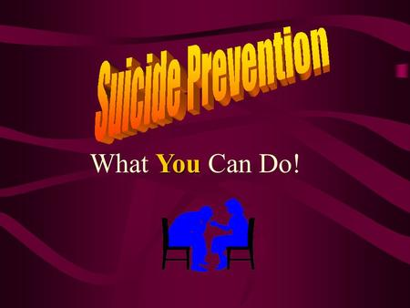 You What You Can Do!. References DA PAM 600-24 (1988) USAREUR Supplement to AR 600-63 (1997) US Army Guide to the Prevention of Suicide and Self-Destructive.