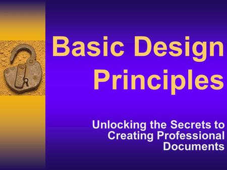 Basic Design Principles Unlocking the Secrets to Creating Professional Documents.