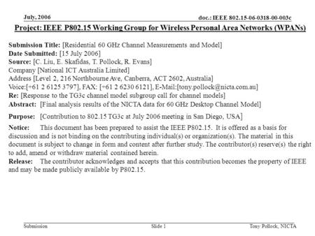 Doc.: IEEE 802.15-06-0318-00-003c Submission July, 2006 Tony Pollock, NICTASlide 1 Project: IEEE P802.15 Working Group for Wireless Personal Area Networks.