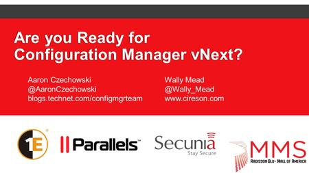 Are you Ready for Configuration Manager vNext?