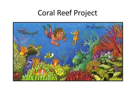 Coral Reef Project. Guided Inquiry Collaboration: Library Media Specialist Reading Specialist Science Specialist Guest author 5 th grade students will.