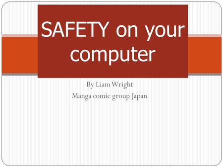 By Liam Wright Manga comic group Japan SAFETY on your computer.