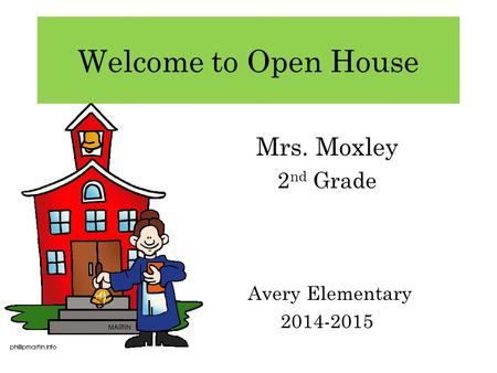 Welcome to Open House Mrs. Moxley 2 nd Grade Avery Elementary 2014-2015.