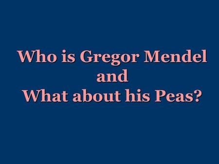 "Who is Gregor Mendel and What about his Peas?. Gregor Johann Mendel (1822 – 1884) was an Austrian monk who was often called ""the father of genetics.""Gregor."