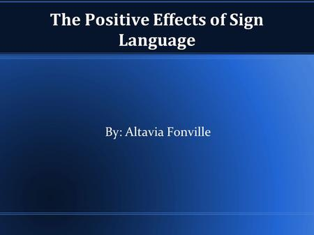 The Positive Effects of Sign Language