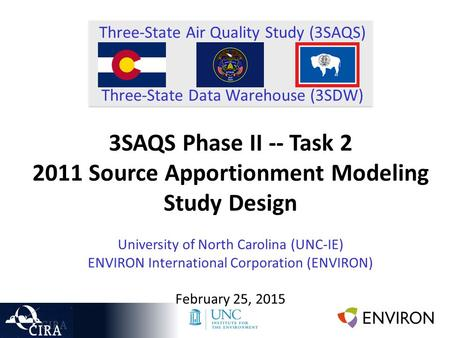 Three-State Air Quality Study (3SAQS) Three-State Data Warehouse (3SDW) 3SAQS Phase II -- Task 2 2011 Source Apportionment Modeling Study Design University.