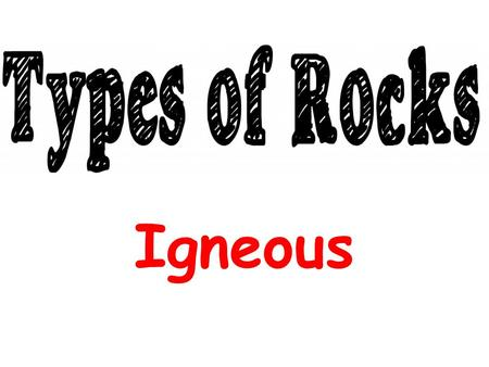 Igneous. Igneous Rock Igneous rocks form when melted rock from deep below the Earth's surface cools and hardens. As it cools the minerals form crystals.