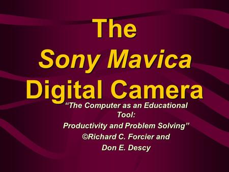 "The Sony Mavica Digital Camera ""The Computer as an Educational Tool: Productivity and Problem Solving"" ©Richard C. Forcier and Don E. Descy."