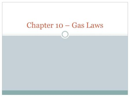 Chapter 10 – Gas Laws. Kinetic Molecular Theory (KMT) Particles of matter are always in motion. The KMT describes any property based on the particle motion.