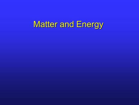 Matter and Energy. Outline I.Introduction II.Classifying Matter III.Physical/Chemical Properties/Changes IV.Conservation of Matter V.Energy VI.Temperature.
