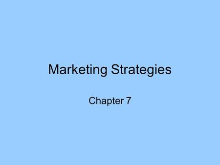 Marketing Strategies Chapter 7. What is Marketing Process of planning & executing the conception, pricing, promo, and distribution of ideas, goods and.