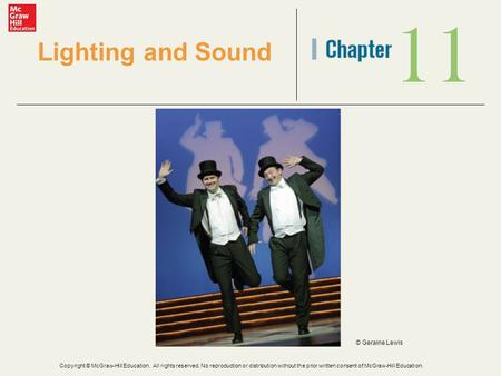 11 Lighting and Sound © Geraine Lewis Copyright © McGraw-Hill Education. All rights reserved. No reproduction or distribution without the prior written.