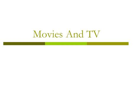 Movies And TV.  Americans love the great classic movies. Some of these movies are over half a century old, but they are still popular. Many people believe.