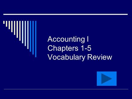Accounting I Chapters 1-5 Vocabulary Review. The amount in an account.