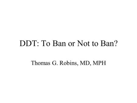 ddt should ddt be banned essay